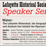 Upcoming Speaker Series: Water – The Lafayette Watershed, the Geography, Plants and Animals that Inhabit the Riparian Corridors